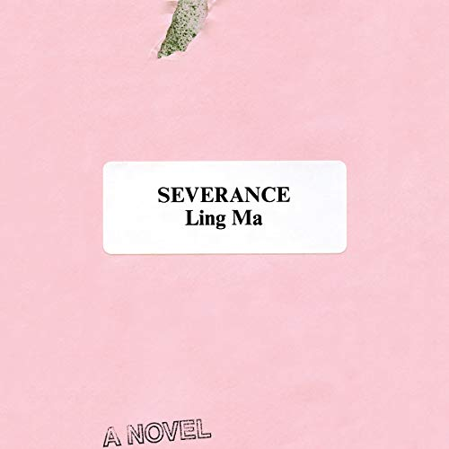 Severance     A Novel              By:                                                                                                                                 Ling Ma                               Narrated by:                                                                                                                                 Nancy Wu                      Length: 9 hrs and 54 mins     324 ratings     Overall 4.0