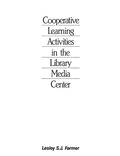 Cooperative Learning Activities in the Library Media Center (Teacher Ideas Press)