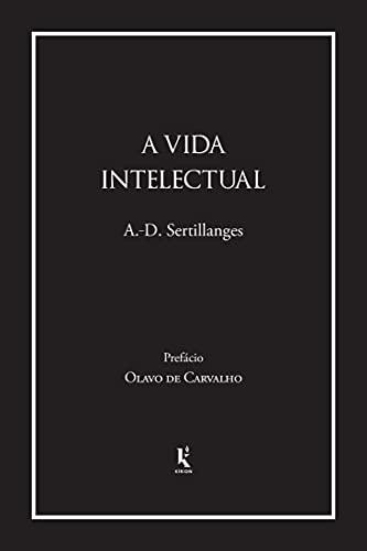A vida intelectual (Translated): Seu espírito, suas condições, seus métodos