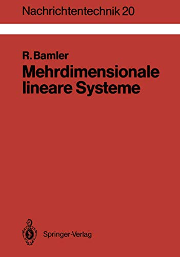Mehrdimensionale lineare Systeme: Fourier-Transformation und Delta-Funktionen (Nachrichtentechnik) (German Edition): Fourier-Transformation und ?-Funktionen (Nachrichtentechnik (20), Band 20)