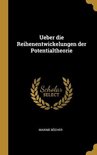 Ueber Die Reihenentwickelungen Der Potentialtheorie