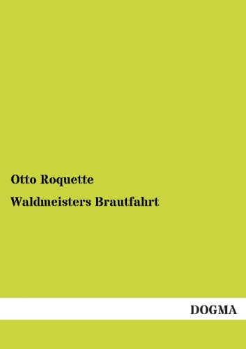 Waldmeisters Brautfahrt: Ein Rhein-, Wein- und Wandermärchen