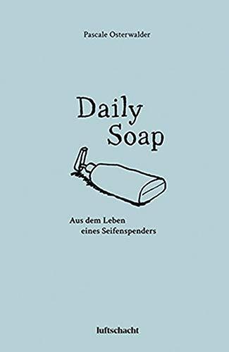 Daily Soap: Aus dem Leben eines Seifenspenders