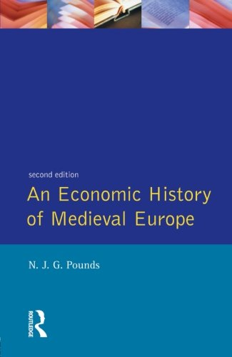 Compare Textbook Prices for An Economic History of Medieval Europe 2 Edition ISBN 9780582215993 by Pounds, Norman John Greville