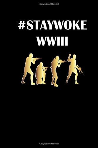 Stay Woke WW3 Notebook / Notepad / Journal / Diary 6*9 Gift  For Trump World War 3