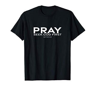 Pray - Seek God First T-Shirt
