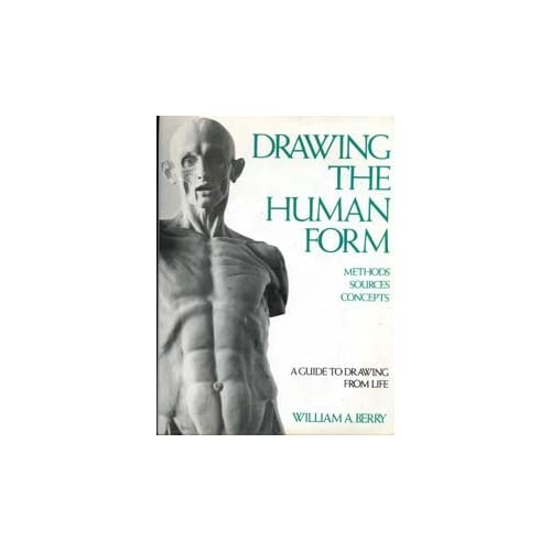 Drawing the Human Form: Method Sources Concepts