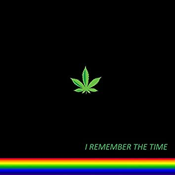 I remember the time