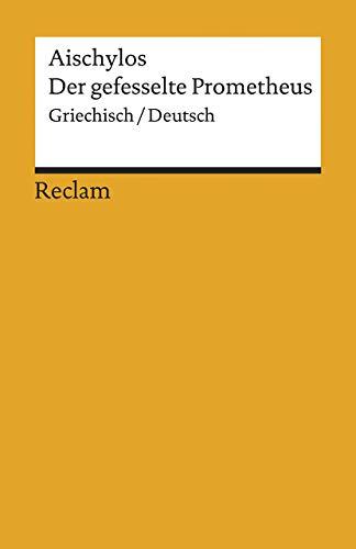 Der gefesselte Prometheus: Griechisch/Deutsch (Reclams Universal-Bibliothek)