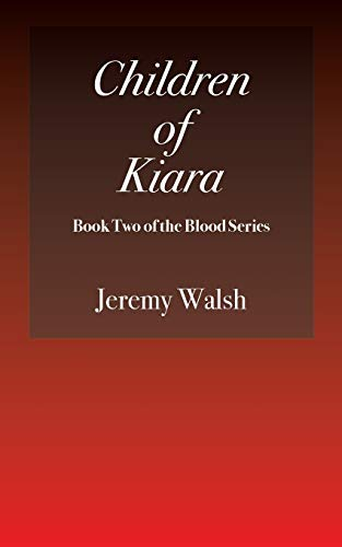 Children of Kiara: Book Two of the Blood Seriesの詳細を見る