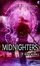 Blue Noon: The Story of Its Construction (Midnighters)