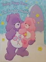 Baby Hugs Bear In The Trouble Bubble