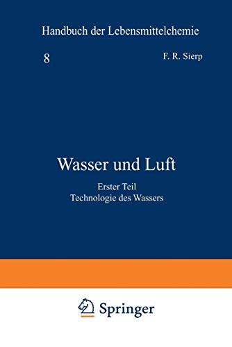 Wasser und Luft: Erster Teil Technologie des Wassers (Handbuch der Lebensmittelchemie)