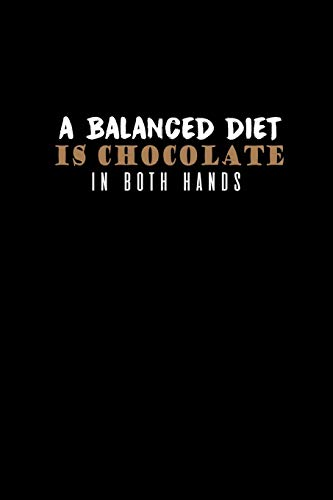 A Balanced Diet Is Chocolate In Both Hands: Hangman Puzzles | Mini Game | Clever Kids | 110 Lined Pages | 6 X 9 In | 15.24 X 22.86 Cm | Single Player | Funny Great Gift