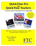 Quicktime Pro for Quicktime Teachers (A teachers Guide to Unlocking to Power ...