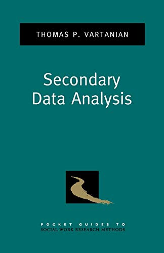Secondary Data Analysis (Pocket Guides To Social Work Research Methods) (Pocket Guide to Social Work Research Methods)