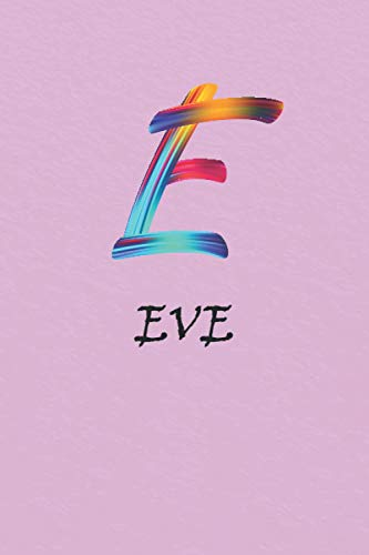 E - EVE: Personalized Writing Journal For EVE | Notebook for Girls and Women, Pink Notebook with First Name, Pink monogram gift, Journals to Write, ... Members, Team, cadeau d'anniversaire pour EVE