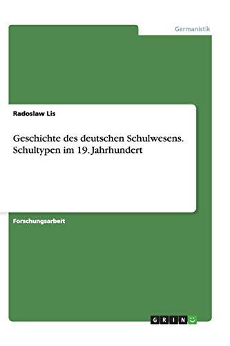 Geschichte des deutschen Schulwesens. Schultypen im 19. Jahrhundert