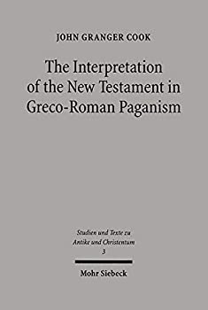 Paperback The Interpretation of the New Testament in Graco-Roman Paganism (Studies and Texts in Antiquity and Christianity) Book