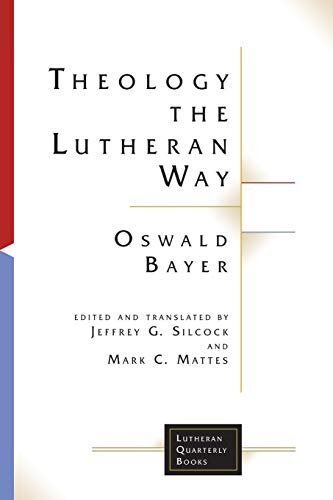 Theology the Lutheran Way (Lutheran Quarterly Books)
