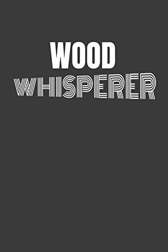 WOOD WHISPERER: BEST FREAKIN' CARPENTER EVER a book to keep track of carpentry and wood working projects with a blank place to sketch with graph ... template to keep track of materials and cost