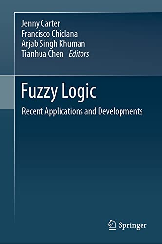Fuzzy Logic: Recent Applications and Developments (English Edition)