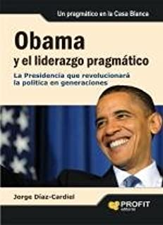 OBAMA Y EL LIDERAZGO PRAGMATICO (Spanish Edition)