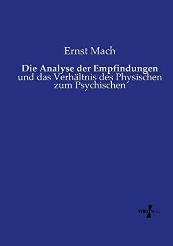 Die Analyse der Empfindungen: und das Verhältnis des Physischen zum Psychischen