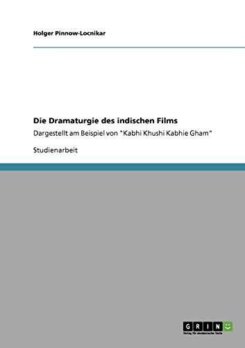 Die Dramaturgie des indischen Films: Dargestellt am Beispiel von