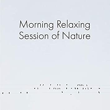 Morning Relaxing Session of Nature
