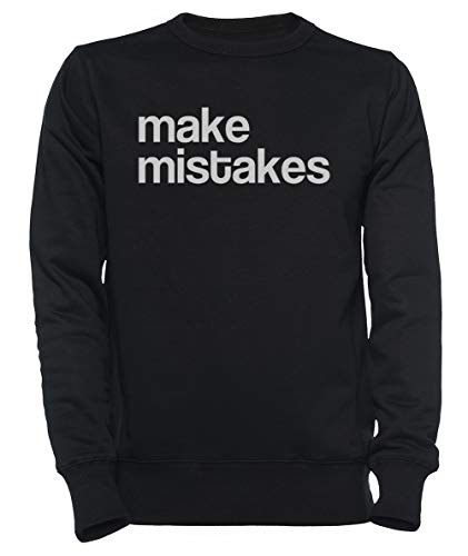 Make Mistakes Dames Mannen Unisex Sweatshirt Trui Zwart Women's Men's Unisex Sweatshirt Jumper Black