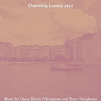 Music for Classy Hotels (Vibraphone and Tenor Saxophone)