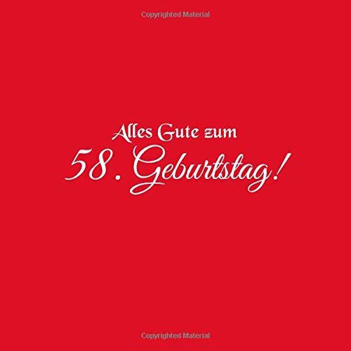 Alles Gute zum 58 Geburtstag: Gästebuch zum 58 jahre Geburtstag Gäste buch party geschenkideen deko dekoration geburtstagsdeko zubehör geschenk zum 58 ... frauen frau mann freund männer Cover Rot