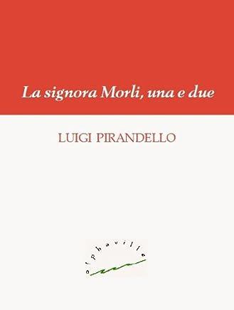 La signora Morli, una e due (Biblioteca italiana)