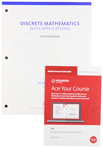 Compare Textbook Prices for Bundle: Discrete Mathematics with Applications, Loose-leaf Version, 5th + WebAssign, Single-Term Printed Access Card 5 Edition ISBN 9780357097724 by Epp, Susanna S.