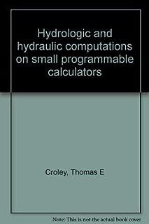 Hydrologic and hydraulic computations on small programmable calculators