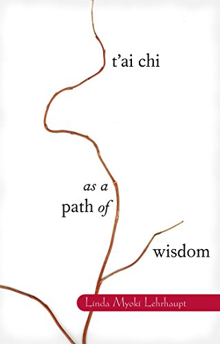 T'ai Chi as a Path of Wisdom (English Edition)