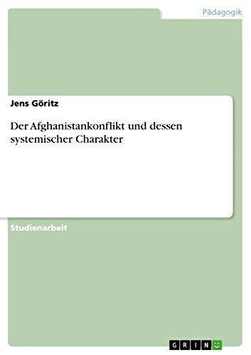 Der Afghanistankonflikt und dessen systemischer Charakter (German Edition)