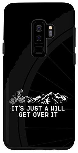 Galaxy S9+ It's Just a Hill Get Over It - Funny Mountain Bike Case