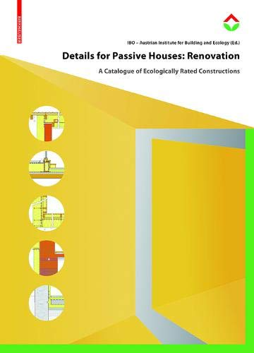 Details for Passive Houses: Renovation: A Catalogue of Ecologically Rated Constructions for Renovation (Ecological Refurbishment)