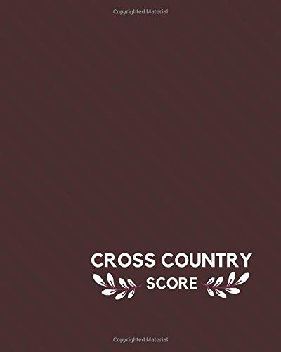 Cross Country Score: Cross Country Games recorder Notebook, Outdoor Game Record Book, Track Keeper, Tracking Log book, Scoring Sheet, Gifts for ... 120 pages. (Cross Country Logbook, Band 35)