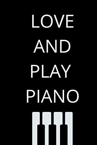 love and play piano: piano music sheets music sheets 110 pages 6 x 9 for piano lover
