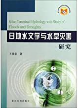 Sun-Earth hydrology and flood and drought disasters(Chinese Edition)