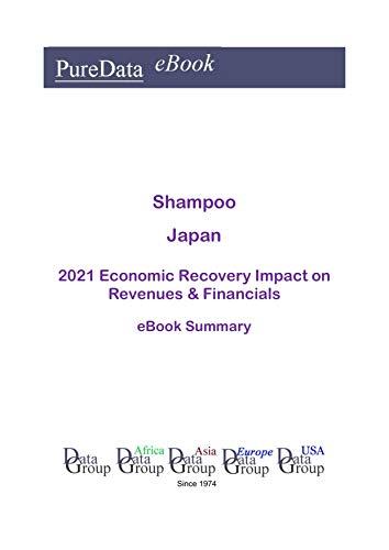 Shampoo Japan Summary: 2021 Economic Recovery Impact on Revenues & Financials (English Edition)