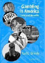 Gambling in America: Costs and Benefits by Earl L. Grinols (2004-01-12)