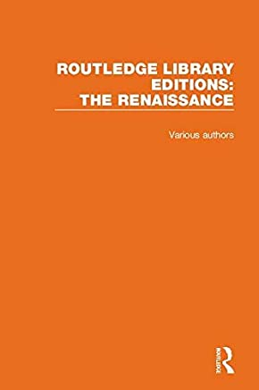Routledge Library Editions: The Renaissance