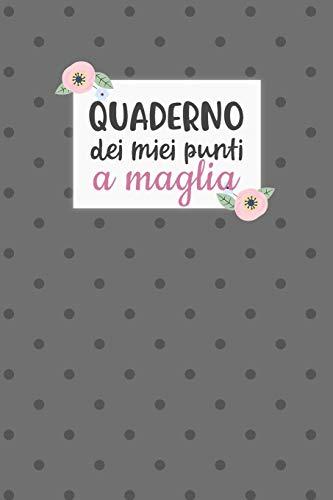 Quaderno dei Miei Punti a Maglia: Carta quadretti 4:5 per annotare punti, schemi, patterns e motivi dei tuoi lavori ai ferri.