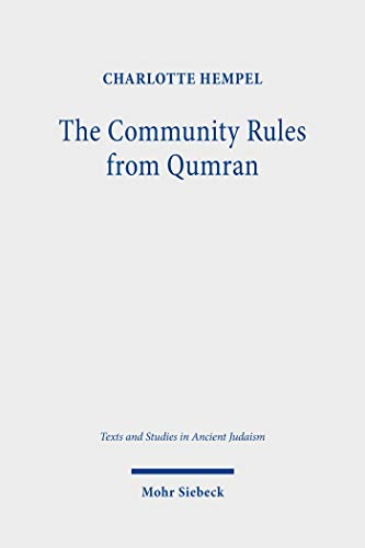 The Community Rules from Qumran: A Commentary (Texts and Studies in Ancient Judaism) (English Edition)
