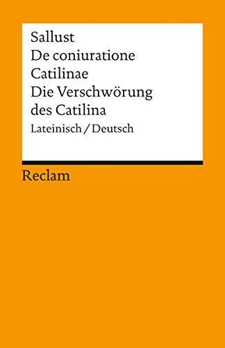 De coniuratione Catilinae. Die Verschwörung des Catilina