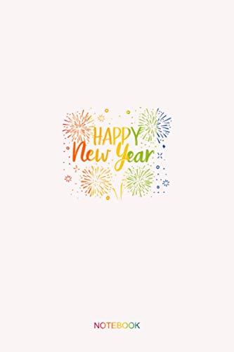 New Years Eve Party Supplies NYE 2021 Happy New Year Notebook: Gefüttertes Notizbuch-Tagebuch, süßes Geschenk für Frauen, Männer, Jungen und Mädchen, 6 x 9 Zoll, 114 Seiten